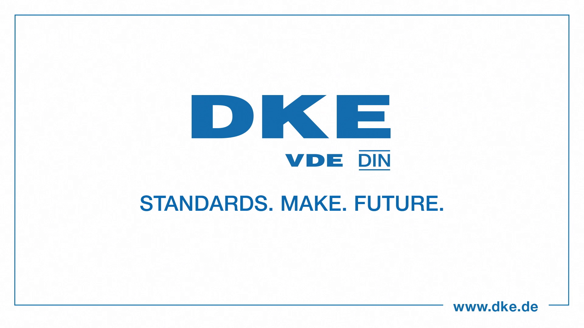 DKE – STANDARDS. MAKE. FUTURE.